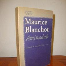 Libros de segunda mano: AMINADAB - MAURICE BLANCHOT - ALFAGUARA. Lote 277202308