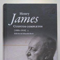 Libros de segunda mano: HENRY JAMES. CUENTOS COMPLETOS (1895-1910). EDICIÓN DE EDUARDO BERTI.. Lote 277474313