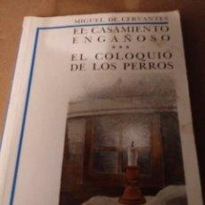 Libros de segunda mano: EL CASAMIENTO ENGAÑOSO Y EL COLOQUIO DE LOS PERROS DE M.CERVANTES. Lote 277571158