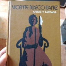 Libros de segunda mano: VICENTE BLASCO IBÁÑEZ ARROZ Y TARTANA. Lote 277758233