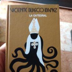Libros de segunda mano: VICENTE BLASCO IBÁÑEZ LA CATEDRAL. Lote 277758508