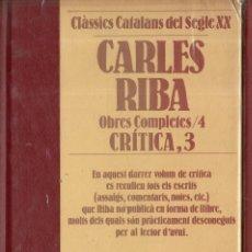 Libros de segunda mano: VESV LIBRO CLASSICS CATALANS DEL SEGLE XX CARLES RIBA OBRES COMPLETES Nº 4 CRITICA 31. Lote 278443033