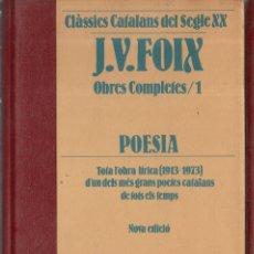 Libros de segunda mano: VESV LIBRO CLASSICS CATALANS DEL SEGLE XX J.V. FOIX OBRES COMPLETES Nº 1 POESIA. Lote 278443158
