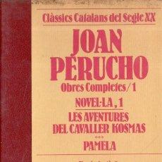Libros de segunda mano: VESV LIBRO CLASSICS CATALANS DEL SEGLE XX JOAN PERUCHO OBRES COMPLETES Nº 1 NOVEL-LA 1. Lote 278443248