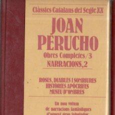 Libros de segunda mano: VESV LIBRO CLASSICS CATALANS DEL SEGLE XX JOAN PERUCHO OBRES COMPLETES Nº 3 NARRACIONS 2. Lote 278443458