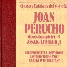 Libros de segunda mano: VESV LIBRO CLASSICS CATALANS DEL SEGLE XX JOAN PERUCHO OBRES COMPLETES Nº 5 ASSAIG LITERARI 1. Lote 278443518