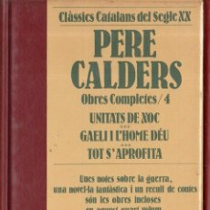 Libros de segunda mano: VESV LIBRO CLASSICS CATALANS DEL SEGLE XX PERE CALDERS OBRES COMPLETES Nº 4. Lote 278444253