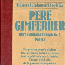 Libros de segunda mano: VESV LIBRO CLASSICS CATALANS DEL SEGLE XX PERE GIMFERRER OBRES COMPLETES Nº1 POESIA PRECINTADO. Lote 278445068