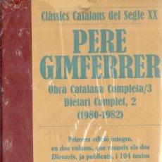 Libros de segunda mano: VESV LIBRO CLASSICS CATALANS DEL SEGLE XX PERE GIMFERRER OBRES COMPLETES Nº3 DIETARI COM PRECINTADO. Lote 278445173