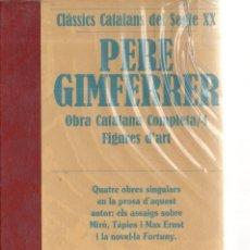 Libros de segunda mano: VESV LIBRO CLASSICS CATALANS DEL SEGLE XX PERE GIMFERRER OBRES COMPLETES Nº4 FIGURES D'A PRECINTADO. Lote 278445268