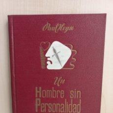 Libros de segunda mano: UN HOMBRE SIN PERSONALIDAD. PAUL HEYSE. EDITORIAL APOLO, COLECCIÓN BIBLIOTECA FREYA, 1943. Lote 278450708