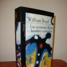Libros de segunda mano: LAS AVENTURAS DE UN HOMBRE CUALQUIERA - WILLIAM BOYD - ALFAGUARA, MUY BUEN ESTADO, RARO. Lote 278849283