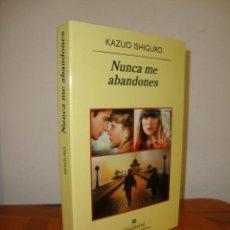 Libros de segunda mano: NUNCA ME ABANDONES - KAZUO ISHIGURO - ANAGRAMA - MUY BUEN ESTADO. Lote 279461418