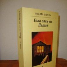Libros de segunda mano: ESTA CASA EN LLAMAS - WILLIAM STYRON - ANAGRAMA, MUY BUEN ESTADO. Lote 279462988
