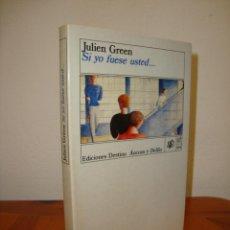 Libros de segunda mano: SI YO FUESE USTED... - JULIEN GREEN - DESTINO, MUY BUEN ESTADO. Lote 279464438