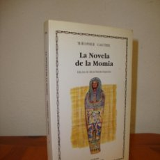 Libros de segunda mano: LA NOVELA DE LA MOMIA - THEOPHILE GAUTIER - CATEDRA, MUY BUEN ESTADO. Lote 279466508