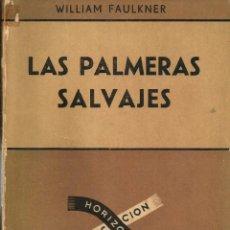 Libros de segunda mano: LAS PALMERAS SALVAJES. WILLIAM FAULKNER. Lote 279520563