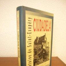 Libros de segunda mano: ANTOINE DE SAINT-EXUPÉRY: CIUDADELA (CÍRCULO DE LECTORES, 1999) ED. EN TELA. EXCELENTE ESTADO.. Lote 279521328