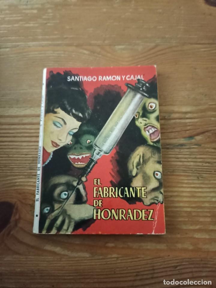 SANTIAGO RAMÓN Y CAJAL. EL FABRICANTE DE HONRADEZ. ENC. PULGA N. 122 (Libros de Segunda Mano (posteriores a 1936) - Literatura - Narrativa - Clásicos)