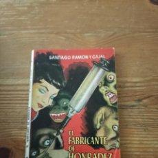 Libros de segunda mano: SANTIAGO RAMÓN Y CAJAL. EL FABRICANTE DE HONRADEZ. ENC. PULGA N. 122. Lote 286978643