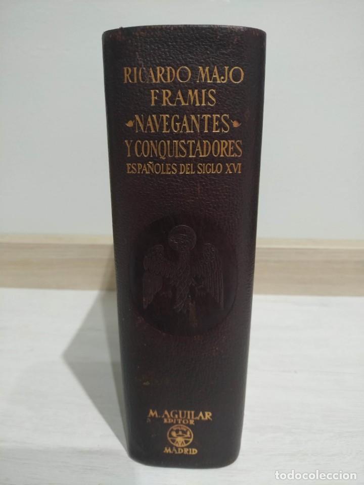 RICARDO MAJO FRAMIS. NAVEGANTES Y CONQUISTADORES ESPAÑOLES DEL SXVI. AGUILAR. PRIMERA EDICIÓN. (Libros de Segunda Mano (posteriores a 1936) - Literatura - Narrativa - Clásicos)