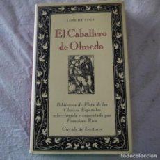 Libros de segunda mano: BIBLIOTECA DE PLATA DE LOS CLÁSICOS ESPAÑOLES. EL CABALLERO DE OLMEDO - LOPE DE VEGA - CÍRCULO. Lote 287886988