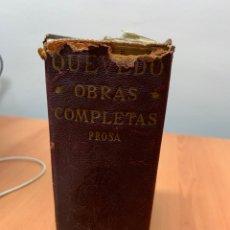 Libros de segunda mano: OBRAS COMPLETAS. PROSA. FRANCISCO DE QUEVEDO VILLEGAS. 2A EDICIÓN. M. AGUILAR EDITOR. MADRID 1941.. Lote 287899548