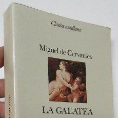 Libros de segunda mano: LA GALATEA - MIGUEL DE CERVANTES. Lote 287915133
