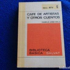 Libros de segunda mano: CAFÉ DE ARTISTAS Y OTROS CUENTOS CAMILO JOSÉ CELA SALVAT EDITORES 1969. Lote 288054258