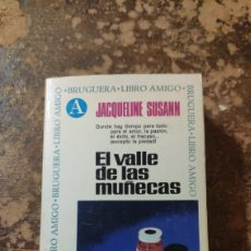 Libros de segunda mano: EL VALLE DE LAS MUÑECAS (JACQUELINE SUSSAN) (BRUGUERA, LIBRO AMIGO). Lote 288113888
