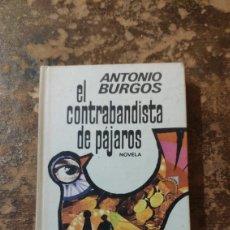 Libros de segunda mano: EL CONTRABANDISTA DE PÁJAROS (ANTONIO BURGOS) (ROTATIVA). Lote 288114613