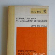 Libros de segunda mano: FUENTEOVEJUNA/EL CABALLERO DE OLMEDO/LOPE DE VEGA. Lote 288114988