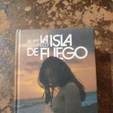 Libros de segunda mano: LA ISLA DE FUEGO (BURT HIRSCHFELD) (CÍRCULO DE LECTORES). Lote 288115813