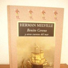 Libros de segunda mano: HERMANN MELVILLE: BENITO CERENO Y OTROS CUENTOS DEL MAR (VALDEMAR, AVATARES, 1999) COMO NUEVO. 1ª ED. Lote 288511298