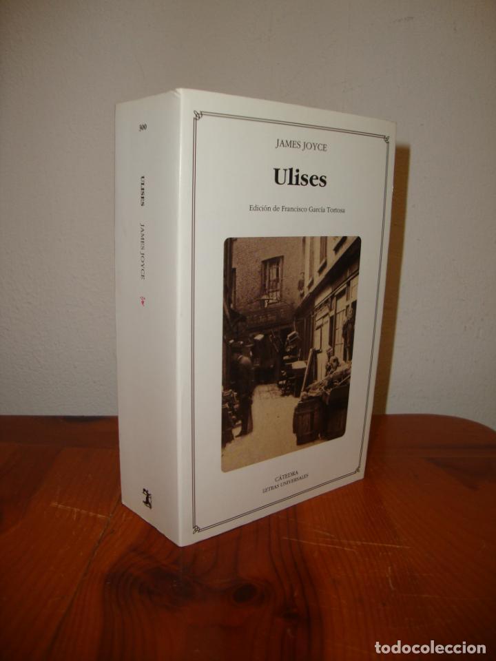 ULISES - JAMES JOYCE - CATEDRA - MUY BUEN ESTADO, EDICIÓN DE FRANCISCO GARCÍA TORTOSA,V. DESCRIPCION (Libros de Segunda Mano (posteriores a 1936) - Literatura - Narrativa - Clásicos)