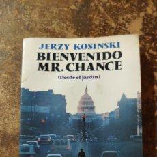 Libros de segunda mano: BIENVENIDO MR. CHANCE, DESDE EL JARDÍN (JERZY KOSINSKI) (ARGOS VERGARA). Lote 289523853