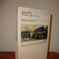 Libros de segunda mano: NOTAS SOBRE PARÍS - JOSEP PLA - EDICIONES DESTINO. Lote 289527808