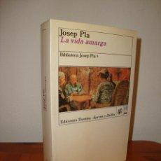 Libros de segunda mano: LA VIDA AMARGA - JOSEP PLA - DESTINO, MUY BUEN ESTADO. Lote 289527918