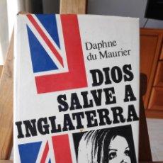 Libros de segunda mano: DIOS SALVE A INGLATERRA, DAPHNE DU MAURIER, CARALT, 1972. Lote 289549158