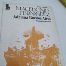 Libros de segunda mano: OBRAS COMPLETAS MACEDONIO FERNÁNDEZ ADRIANA BUENOS AIRES TOMÓ V 1974. Lote 289876118