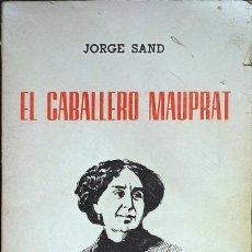 Libros de segunda mano: EL CABALLERO DE MAUPRAT, JORGE SAND - 100 CLÁSICOS UNIVERSALES - 1969 - MADRID.. Lote 289933873