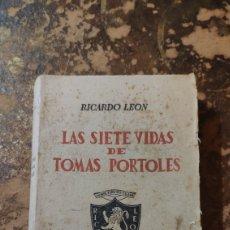 Libros de segunda mano: LAS SIETE VIDAS DE TOMAS PORTOLES (RICARDO LEÓN) (ED. VICTORIANO SUAREZ). Lote 290146978