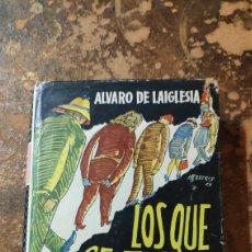 Libros de segunda mano: LOS QUE SE FUERON A LA PORRA (ÁLVARO DE LAIGLESIA). Lote 290147858