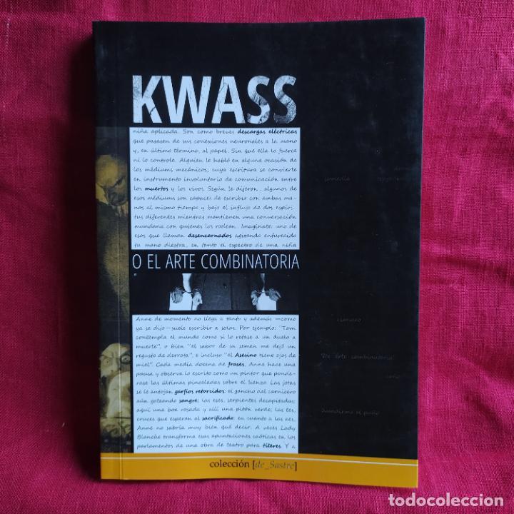 KWASS O EL ARTE COMBINATORIA - SANROMÁN, DIEGO LUIS (Libros de Segunda Mano (posteriores a 1936) - Literatura - Narrativa - Clásicos)