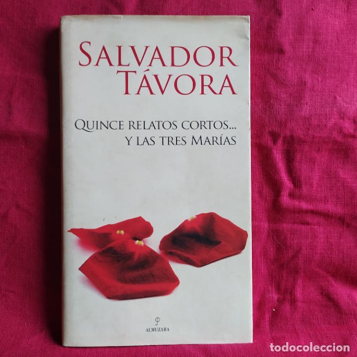 QUINCE RELATOS CORTOS Y LAS TRES MARÍAS - TÁVORA, SALVADOR (Libros de Segunda Mano (posteriores a 1936) - Literatura - Narrativa - Clásicos)