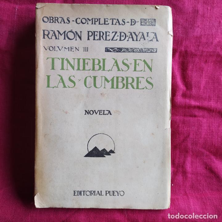 OBRAS COMPLETAS, VOLUMEN III: TINIEBLAS EN LAS CUMBRES (NOVELA) - PÉREZ DE AYALA, RAMÓN (Libros de Segunda Mano (posteriores a 1936) - Literatura - Narrativa - Clásicos)