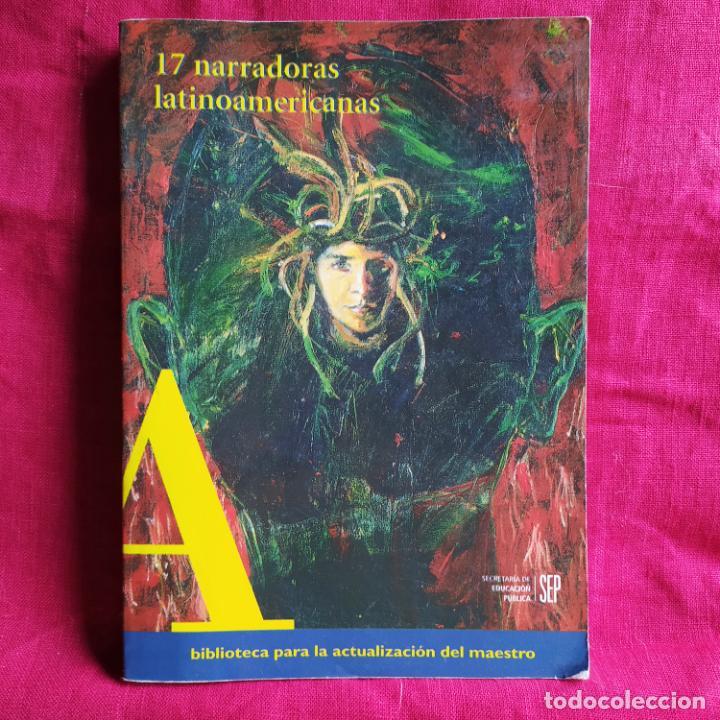 17 NARRADORAS LATINOAMERICANAS - VV. AA. (Libros de Segunda Mano (posteriores a 1936) - Literatura - Narrativa - Clásicos)