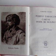 Libros de segunda mano: LIBRERIA GHOTICA. ALPHONSE DAUDET. PUERTO TARASCON.CARTAS DESDE MI MOLINO.AGUILAR 1947.CRISOL 219. Lote 294096823