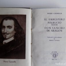 Libros de segunda mano: LIBRERIA GHOTICA. PIERRE CORNEILLE. EL EMBUSTERO POLIEUCTO.SANCHO DE ARAGON.AGUILAR 1947.CRISOL 211. Lote 294097973