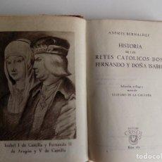 Libros de segunda mano: LIBRERIA GHOTICA. HISTORIA DE LOS REYES CATOLICOS DON FERNANDO Y ISABEL.AGUILAR 1946. CRISOL 161. Lote 294100303